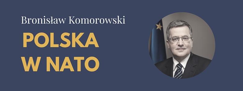 Polska w NATO, Bronisław Komorowski