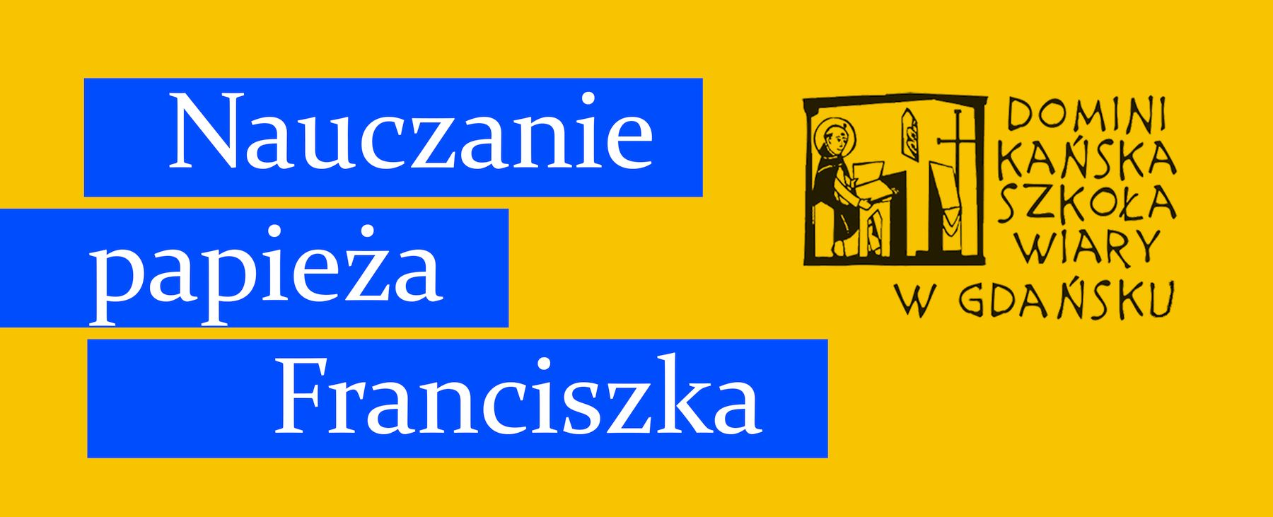 Dominikańska Szkoła Wiary, Gdańsk
