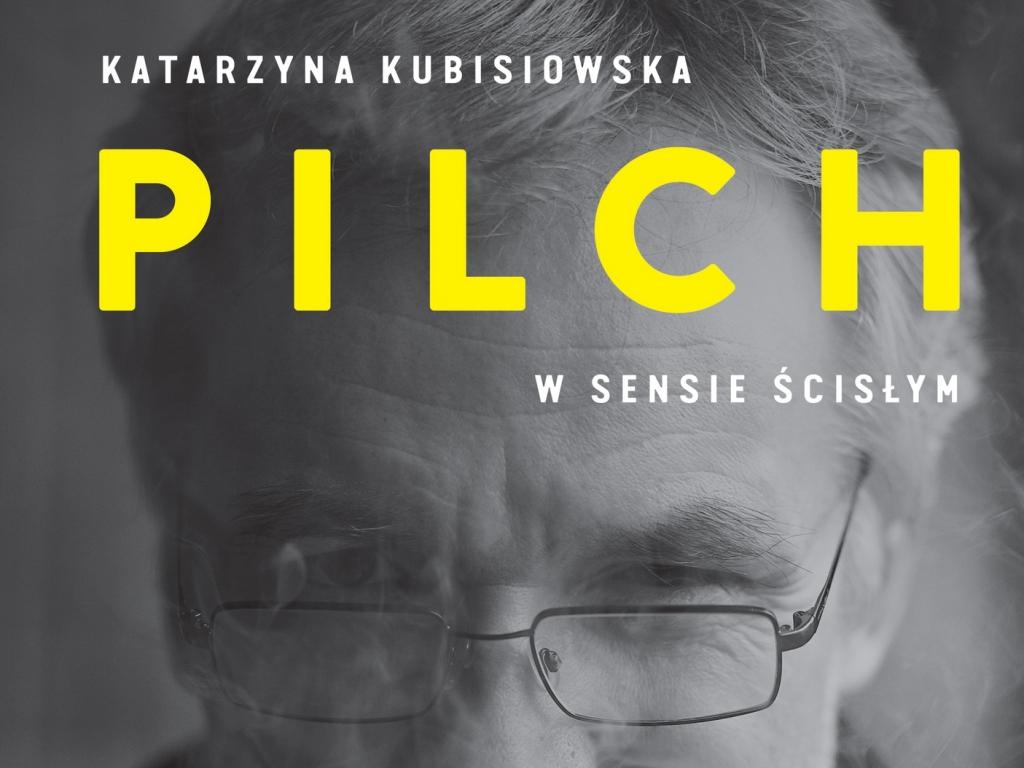 """Katarzyna Kubisiowska, """"Pilch w sensie ścisłym"""""""