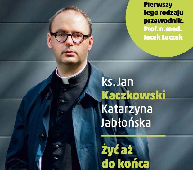 ks. Jan Kaczkowski, Żyć aż do końca