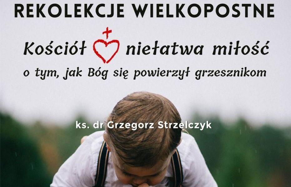 Ks. Grzegorz Strzelczyk, rekolekcje wielkopostne