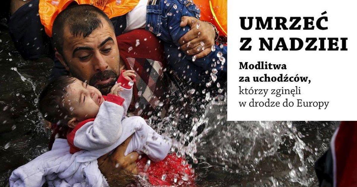 """""""Umrzeć z nadziei"""": modlitwa za uchodźców, którzy zginęli w drodze do Europy"""