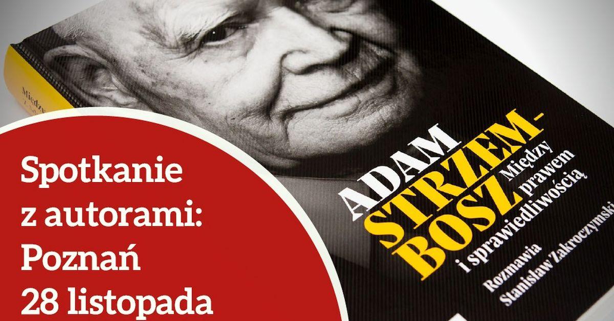 Adam Strzembosz_Między prawem i sprawiedliwością_Poznań