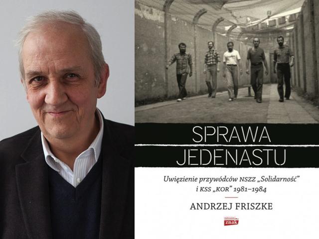 """Andrzej Friszke, """"Sprawa jedenastu"""""""