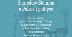 Stanisław Stomma o Polsce i polityce