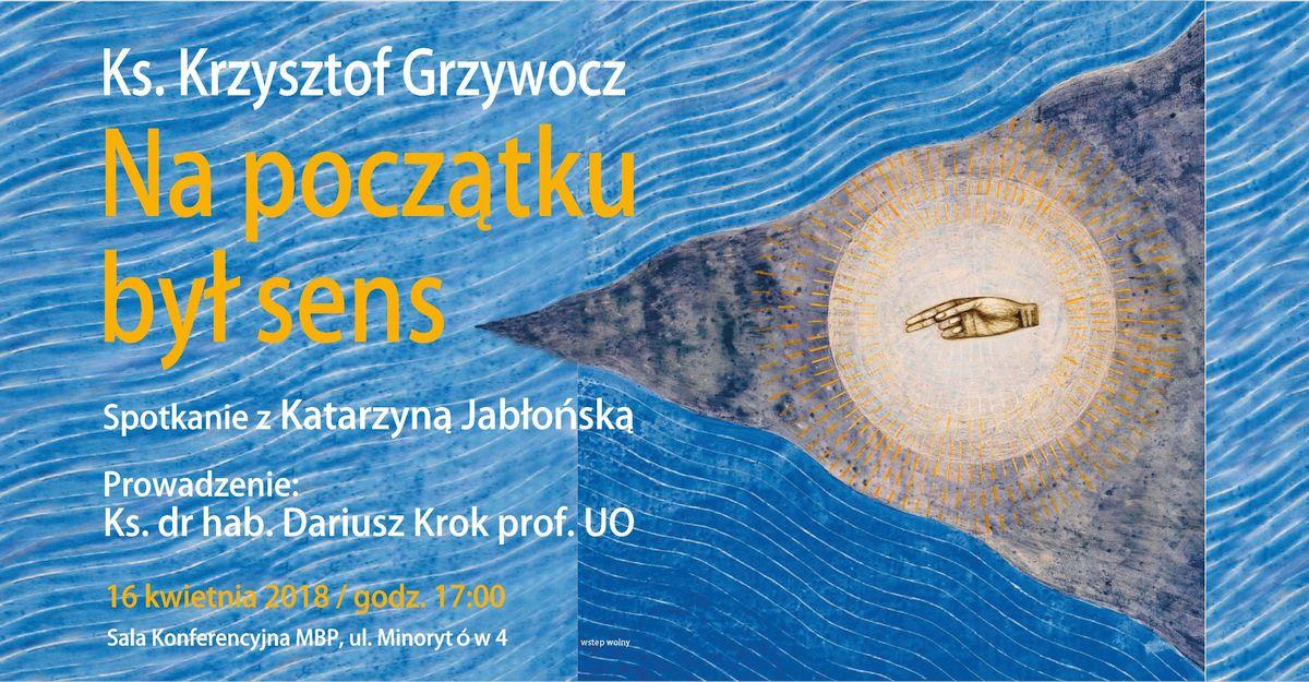 """Spotkanie promocyjne książki """"Na początku był sens"""" w Opolu, 16 kwietnia 2018 r."""