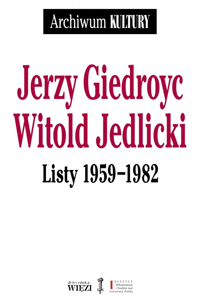 Jerzy Giedroyc, Witold Jedlicki, Listy 1959-1982