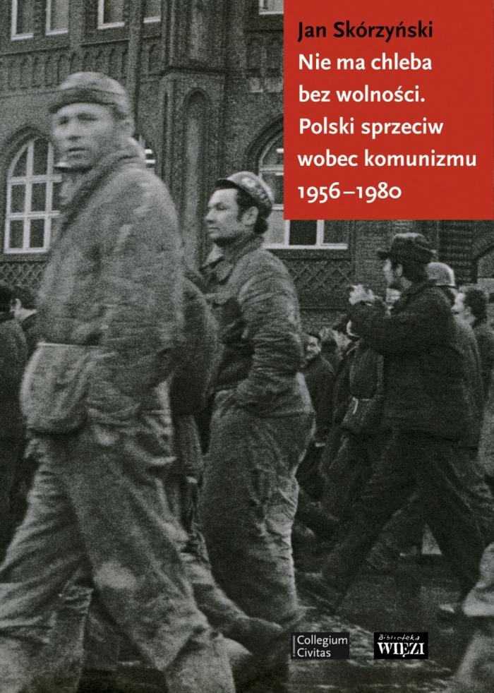 Jan Skórzyński, Nie ma chleba bez wolności
