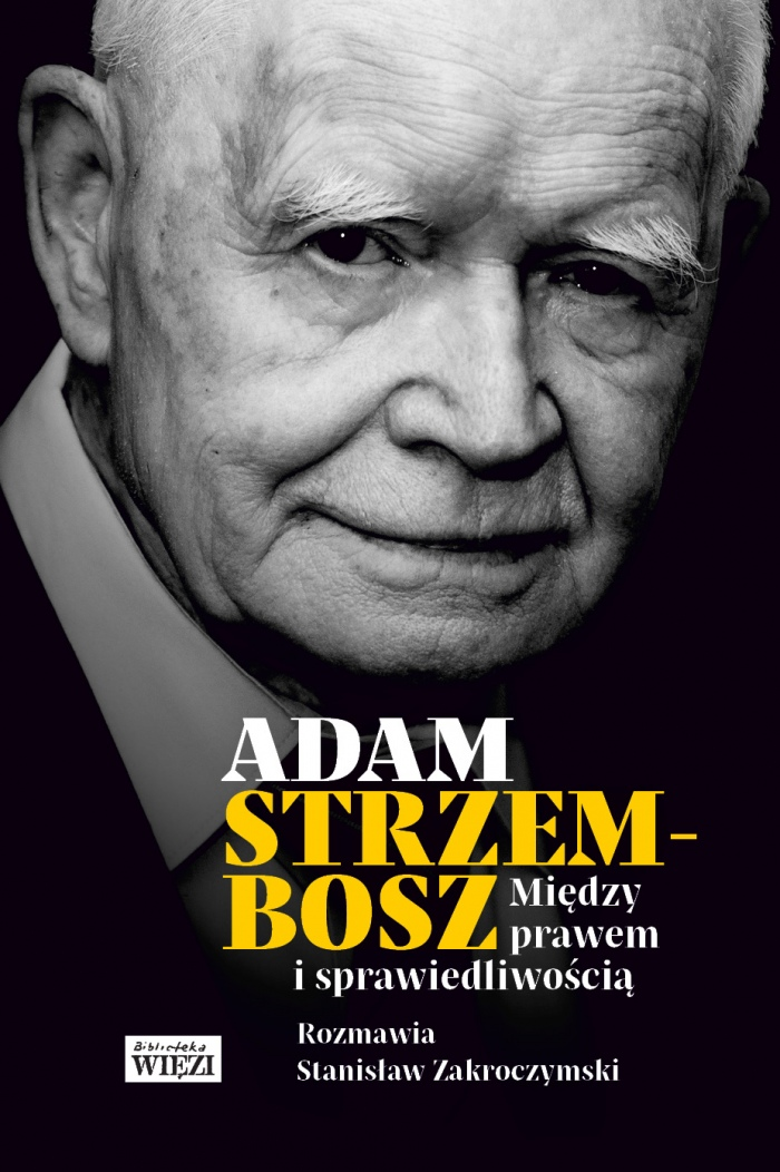 Adam Strzembosz, Stanisław Zakroczymski, Między prawem i sprawiedliwością