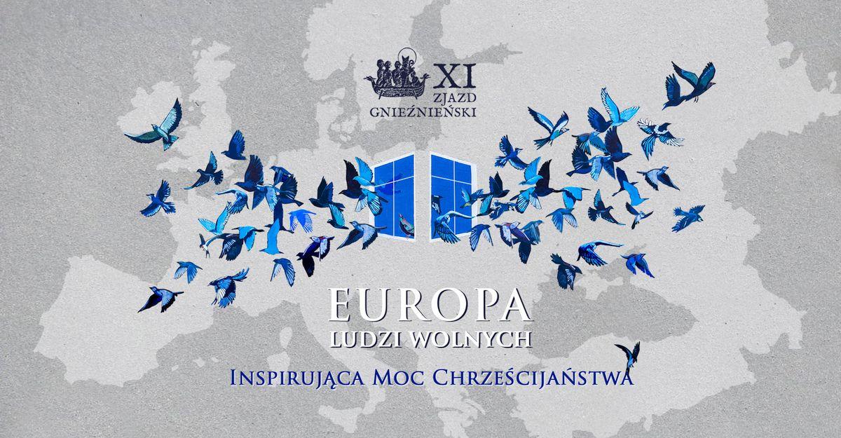 """XI Zjazd Gnieźnieński: """"Europa ludzi wolnych. Inspirująca moc chrześcijaństwa"""", 21-23 września 2018 r."""