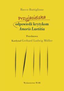 """Rocco Buttiglione, """"Przyjacielska odpowiedź krytykom adhortacji «Amoris laetitia»"""""""