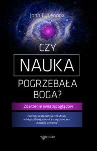 """Okładka książki """"Czy nauka pogrzebała Boga"""", wyd. W drodze, Poznań 2018"""