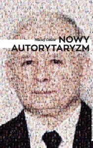 """Maciej Gdula, """"Nowy autorytaryzm"""""""