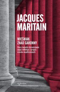 """Okładka książki """"Wieśniak znad Garonny"""" Jacquesa Maritaina, wyd. W drodze, Poznań 2017"""