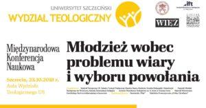Młodzież wobec problemu wiary i wyboru powołania, Szczecin, 23 października 2018 r.