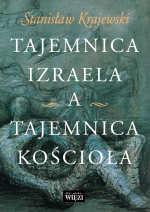 """Stanisław Krajewski, """"Tajemnica Izraela a tajemnica Kościoła"""", Wydawnictwo Więź, Warszawa 2008"""
