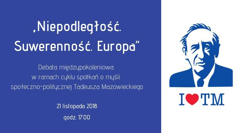 Debata międzypokoleniowa: niepodległość, suwerenność, Europa, 21 listopada 2018 r.