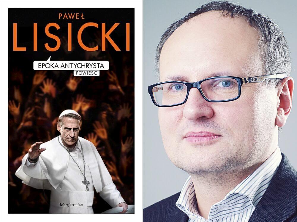 """Paweł Lisicki, """"Epoka Antychrysta"""""""