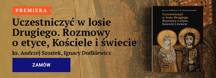 ks. Andrzej Szostek, Ignacy Dudkiewicz, Uczestniczyć w losie Drugiego. Rozmowy o etyce, Kościele i świecie