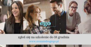 """""""Wyłącz ego. Zrozum drugiego"""""""