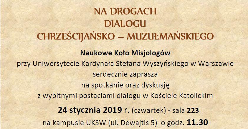 """Konferencja """"Na drogach dialogu chrześcijańsko-muzułmańskiego"""", 24 stycznia 2019 r., godz. 11.30."""
