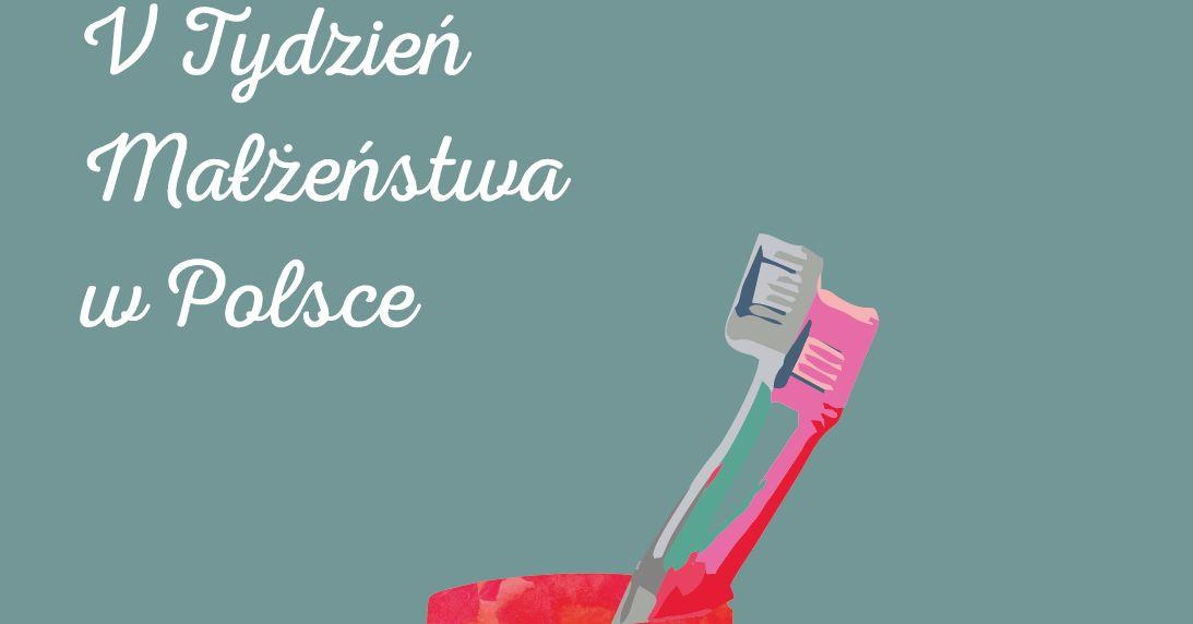 V Tydzień Małżeństwa w Polsce, 7-14 lutego 2019 r.
