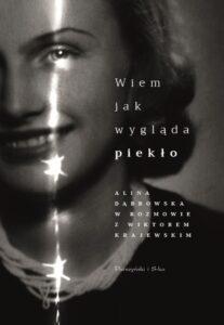 """Wiem, jak wygląda piekło. Alina Dąbrowska w rozmowie z Wiktorem Krajewskim"""""""