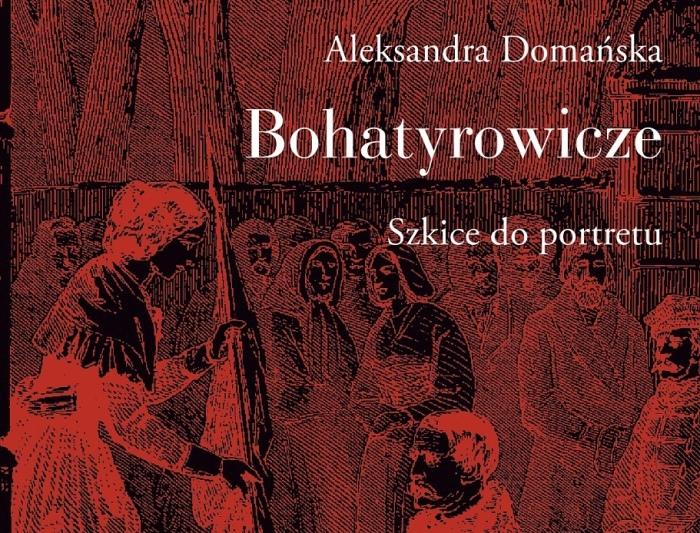 """Okładka książki """"Bohatyrowicze. Szkice do portretu"""" Aleksandry Domańskiej"""