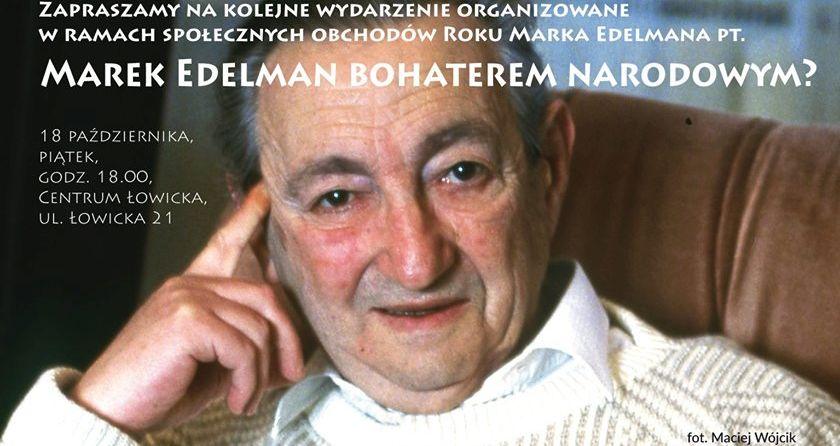 Marek Edelman bohaterem narodowym? 18 października 2019 r.