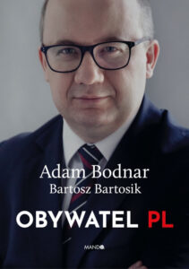 """""""Obywatel PL"""", z Adamem Bodnarem rozmawia Bartosz Bartosik, Wydawnictwa Mando, Kraków 2020"""