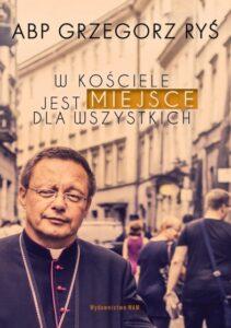 """Abp Grzegorz Ryś, """"W Kościele jest miejsce dla wszystkich"""", Wydawnictwo WAM, Kraków 2020"""