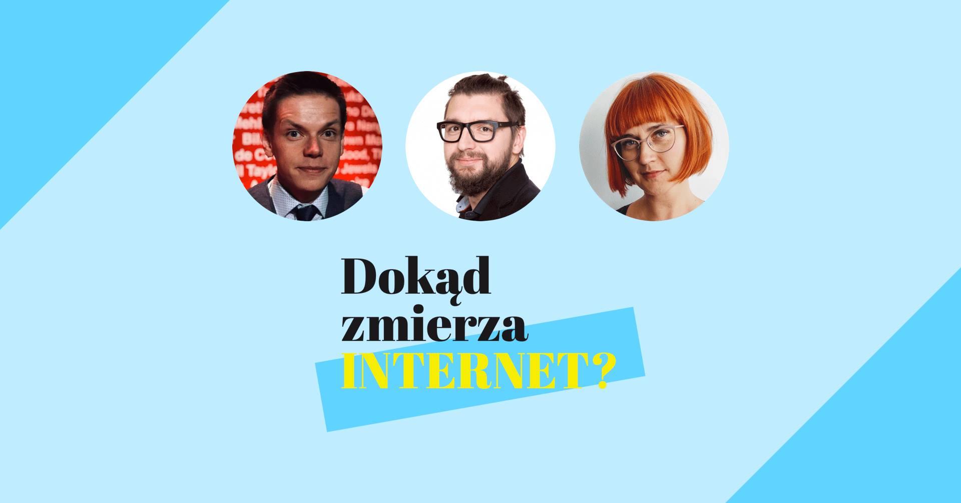 Dokąd zmierza internet - dyskusja