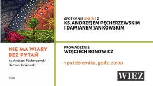 Nie ma wiary bez pytań - spotkanie Pęcherzewski-Jankowski-Bonowicz