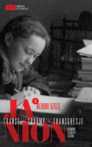 """Maria Janion, Kazimiera Szczuka, """"Janion. Transe – traumy – transgresje"""", tom 1."""