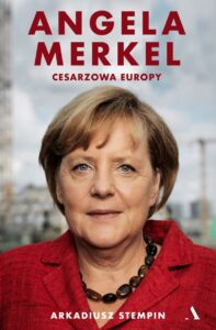 Angela Merkel, Cesarzowa Europy